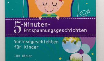 """""""5-Minuten-Entspannungsgeschichten"""" von Ilka Köhler</span>"""